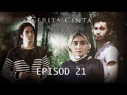 Cerita Cinta Kita | Episod 21