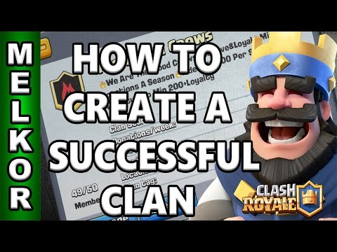 Clash Royale-How To Create, Grow And Run A Successful Clan In Clash Royale | GAMINGWITHMELKOR