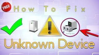 How To Fix Unknown Device Driver Problem In Windows