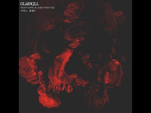 Gladkill - Texture & Aesthetic Vol  001 mixtape (2017)