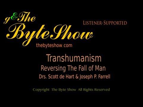 Transhumanism, Joseph P. Farrell & Scott de Hart, The Byte Show