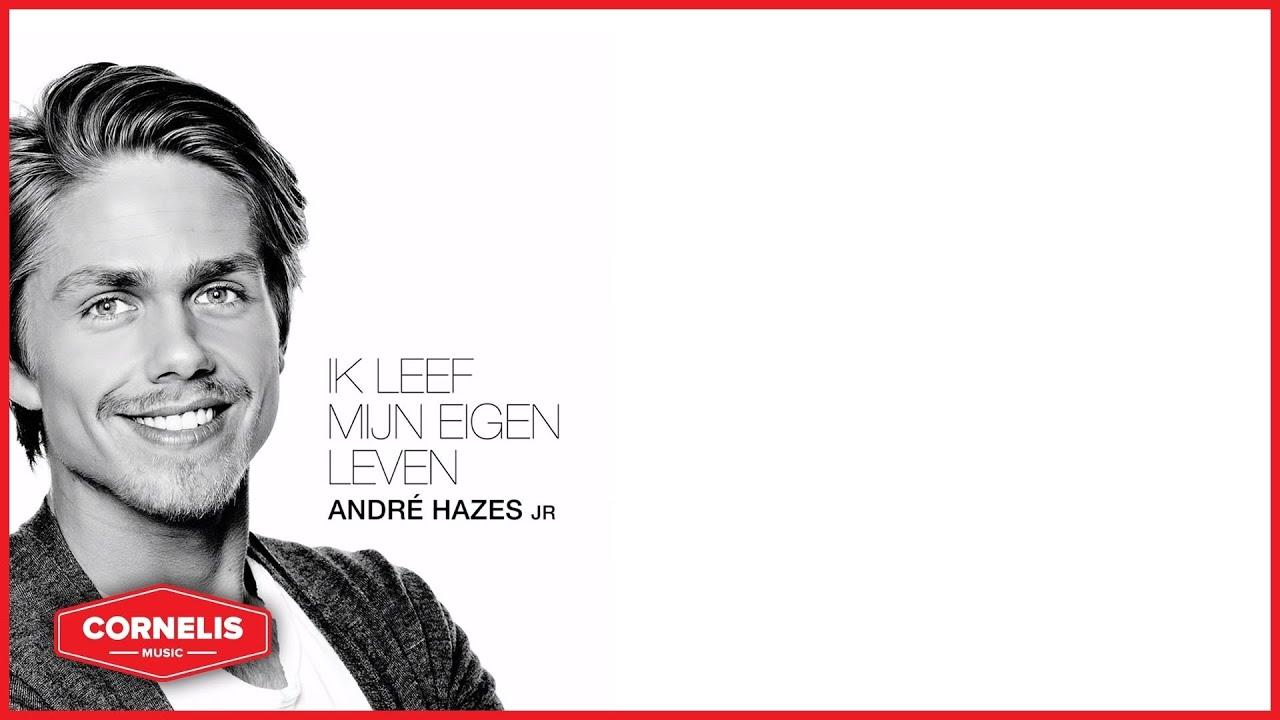 André Hazes Jr Ik Leef Mijn Eigen Leven Lyrics Video Beste Zangers