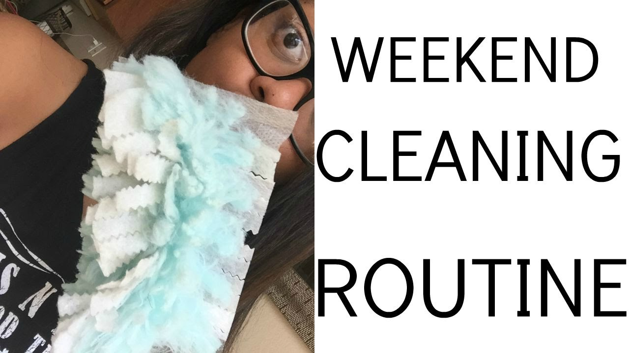 Weekend Cleaning Routine Stay At Home Mom