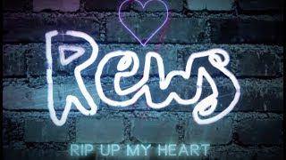 Rews - Rip Up My Heart (Official Lyric Video)