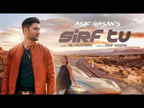 Sirf Tu - Asif Hasan (Official Music Video)