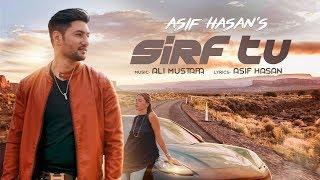 Sirf Tu - Asif Hasan (Official Music Video)
