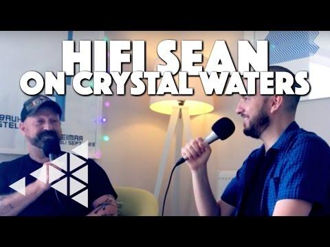 Hifi Sean On Crystal Waters | Ft. | philmarriott.net