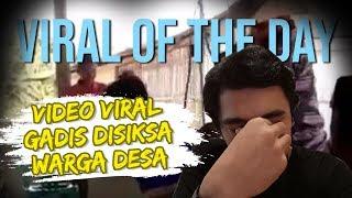 VIRAL OF THE DAY: Video Viral Gadis Disiksa dan Digantung Warga serta Aparat Desa