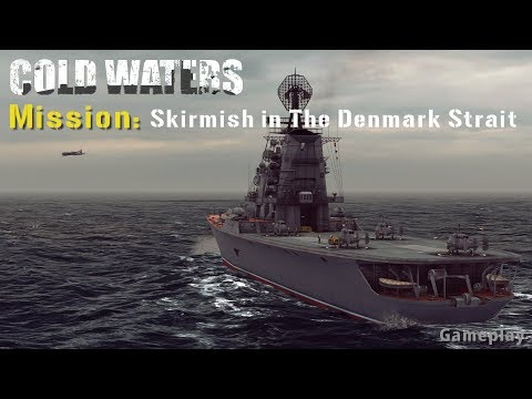 """Cold Waters gameplay (mission: """"Skirmish in The Denmark Strait"""")"""