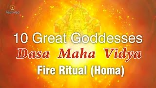 Dasa Maha Vidya Fire Ritual (Homa) For Ten Great Goddesses In One Ceremony