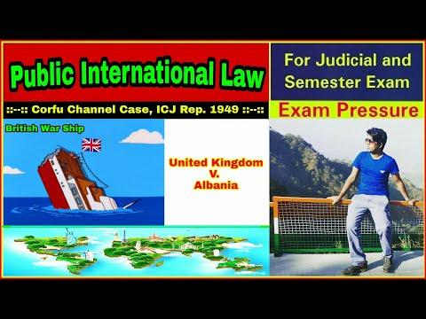 Corfu Channel Case | United Kingdom V. Albania, 1949 | ICJ |Public International Law | Aasim Yezdani