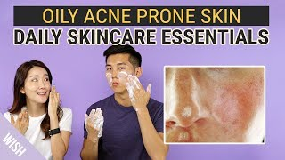 Best Daily Skincare Essentials for Oily Acne Prone Skin | Wishtrend