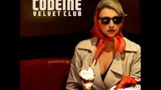 Codeine Velvet Club - Reste Avec Moi