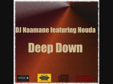 DJ Naamane ft. Houda - Deep Down ( radio edit )