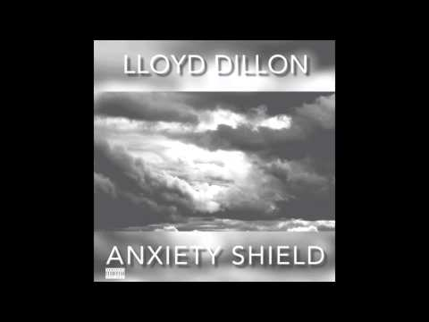 Lloyd Dillon - Anxiety Shield