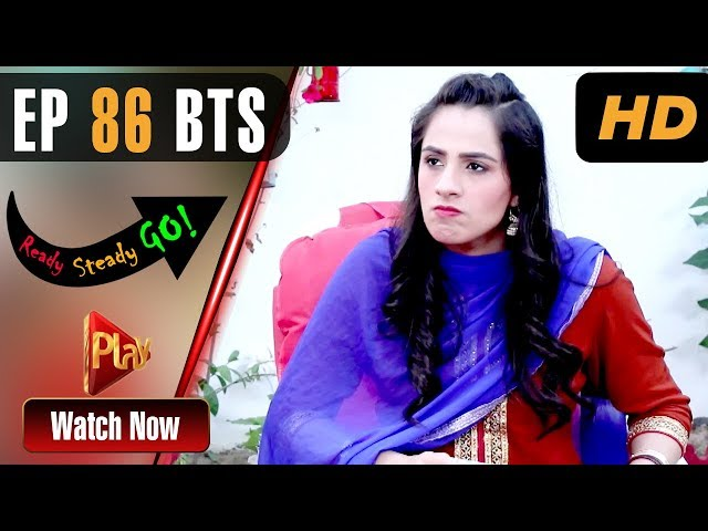 Ready Steady Go - Episode 86 BTS | Play Tv Dramas | Parveen Akbar, Shafqat Khan | Pakistani Drama