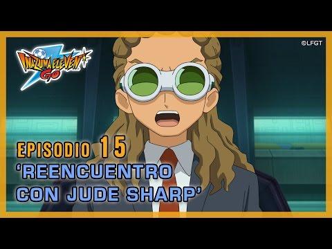 Episodio 15 Inazuma Eleven Go Castellano «REENCUENTRO CON JUDE SHARP»