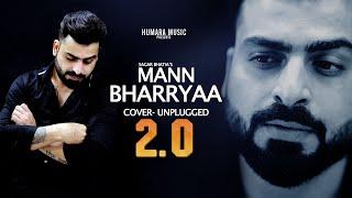 Mann Bharryaa 2 0 - Cover | Shershaah | Re-Created -Sagar Bhatia | Sidharth,Kiara  | B Praak | Jaani