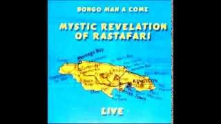 MYSTIC REVELATION OF RASTAFARI   Bongo Man A Come  LIVE failed conv