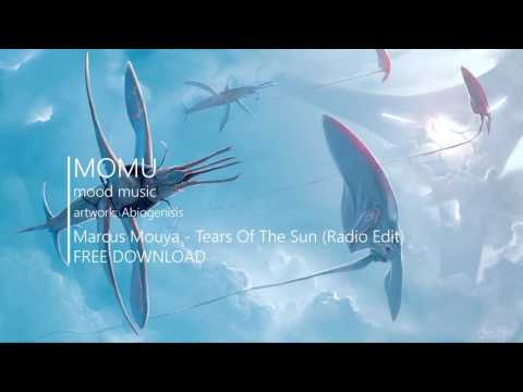 Marcus Mouya - Tears Of The Sun (Radio Edit) FREE DOWNLOAD