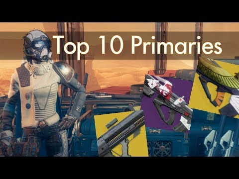 Top 10 Primaries | Destiny 2 Warmind