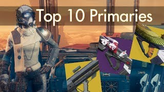 Top 10 Primaries | Destiny 2 Warmind