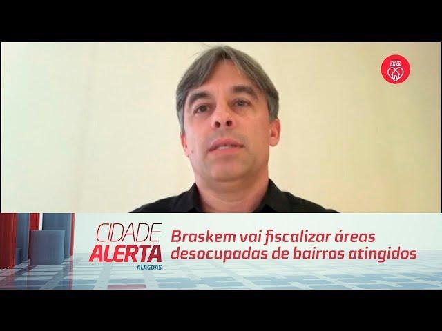 Braskem vai fiscalizar áreas desocupadas de bairros atingidos