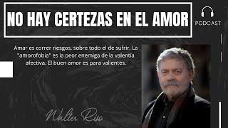 No hay certezas en el amor - Walter Riso
