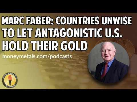Marc Faber: Countries Unwise to Let Antagonistic U.S. Hold Their Gold
