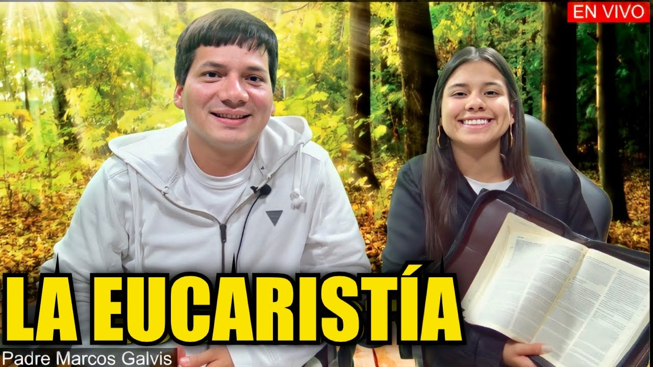 LA EUCARISTÍA - PADRE MARCOS GALVIS EN VIVO