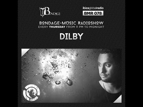 Bondage Music Radio - Edition 78 mixed by Dilby