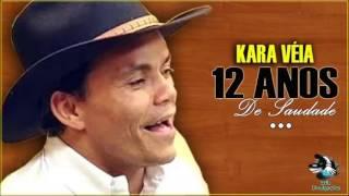 Kara Véia  12 Anos De Saudade   Eterno Kara Véia   O RE  DAS VAQUEJADAS