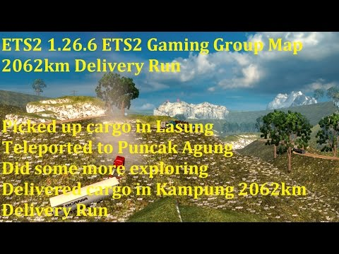 ETS2 1.26.6 ETS2 Gaming Group Map 2062km Delivery Run