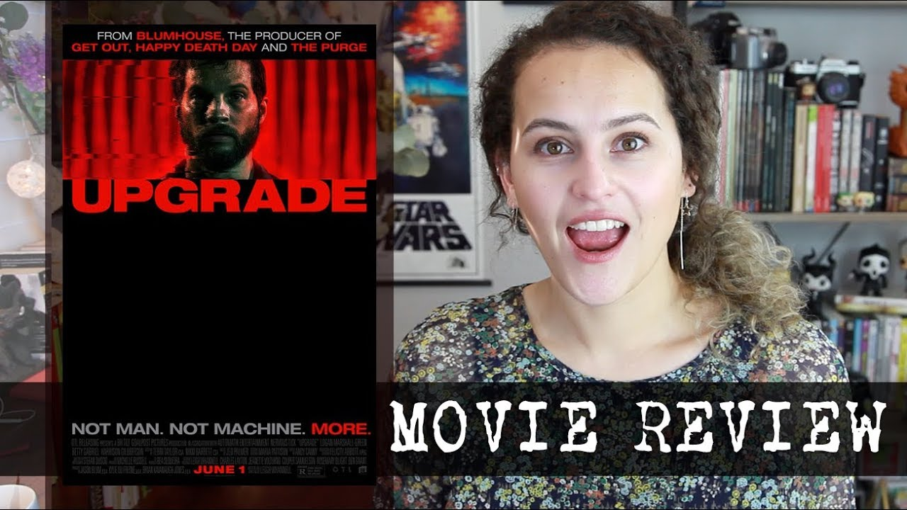 Upgrade 2018 Movie Review Roll Credits Youtube