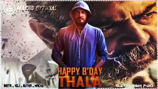 Thala Na Tamil Nattukku Yaaru  Mix ( BIRTHDAY TREAT )
