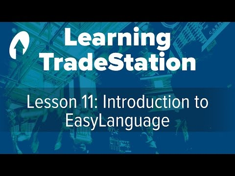 Learning TradeStation - Lesson 11: Introduction to EasyLanguage