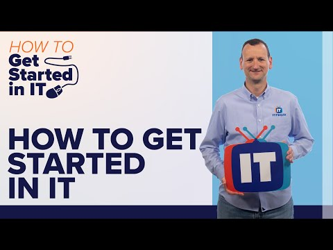How To Get Started in Information Technology
