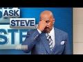 Ask Steve: Kiss my ass! || STEVE HARVEY