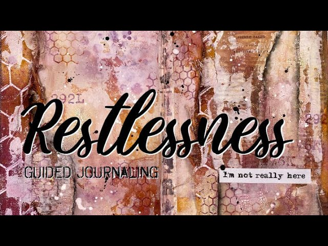 Guided art journaling for RESTLESSNESS | Journal on Monday 211