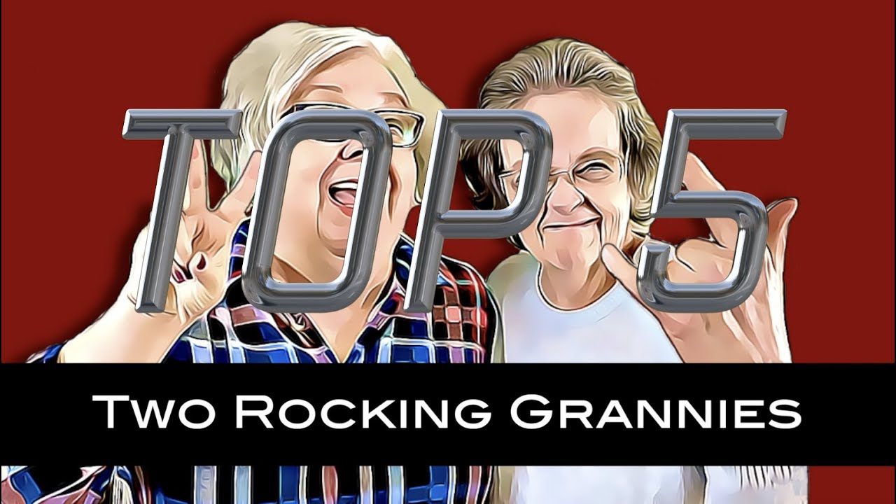 2RG - Two Rocking Grannies: TOP 5 SONGS (...so far)