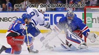 NHL: 5 On 3 Shorthanded Goals
