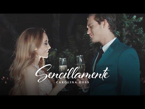 Carolina Ross - Sencillamente (Video Oficial)