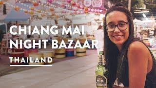 FOOD & SHOPPING - NIGHT BAZAAR CHIANG MAI MARKETS   Travel Vlog 126, 2018