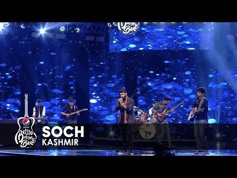 Kashmir | Soch | Episode 6 | Pepsi Battle of the Bands | Season 2