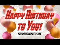 HAPPY BIRTHDAY TO YOU | Countdown Version