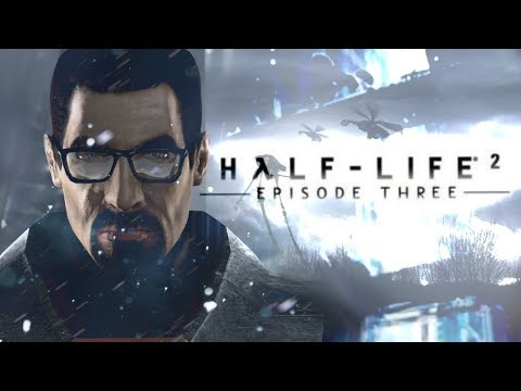 ● Half-Life 2: Episode Three? ● IT'S A REAL? [Tiger Team]