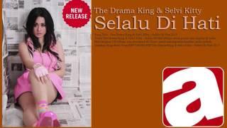 The Drama King & Selvi Kitty - Selalu Di Hati