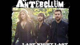 Watch Lady Antebellum Last Night Last video