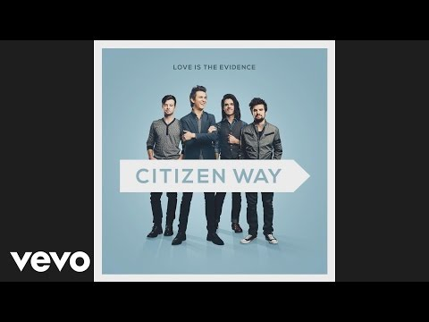 Citizen Way - Where Would I Be Without You