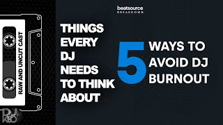 Great DJ tips from Beatsource that DJs need to think about to avoid burnout + 4 bonus